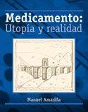 Medicamento: Utopía y realidad (2009)
