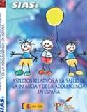 SIAS 6: Aspectos relativos a la salud de la infancia y de la adolescencia en España