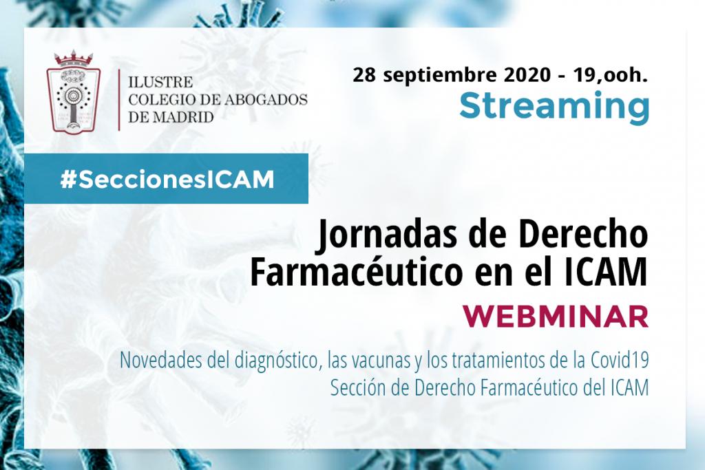 El lunes 28 webminar de la Sección de Derecho Farmacéutico del ICAM sobre novedades del diagnóstico, las vacunas y los tratamientos para la Covid19